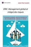Jean-Paul Louisot - Enterprise wide Risk Management (ERM) - Comment naviguer dans les turbulences de la 3e décennie du 21e siècle!.