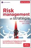 Jean-Paul Louisot - Risk management et stratégie selon la norme ISO 31000 - Les bénéfices de l'intégration de l'ERM dans les processus stratégiques.