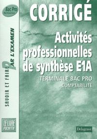 Goodtastepolice.fr Activités professionnelles de synthèse E1A Terminale Bac pro Comptabilité. Corrigé Image