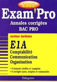E1A Comptabilité Communication Organisation Bac pro secteur tertiaire. Annales corrigées 2003 - Jean-Paul Macorps | Showmesound.org