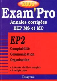 EP2 Comptabilité Communication Organisation BEP MS et MC. Annales corrigées 2003 - Jean-Paul Macorps | Showmesound.org