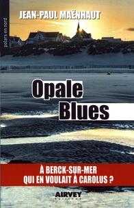 Jean-Paul Maënhaut - Opale blues.