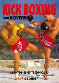 Jean-Paul Maillet - Kick boxing Fred Royers - Stratégies et techniques.