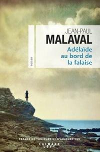Ebooks téléchargement gratuit format pdb Adélaïde au bord de la falaise par Jean-Paul Malaval