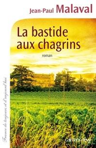 Jean-Paul Malaval - La Bastide aux chagrins.