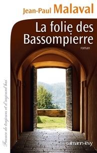Jean-Paul Malaval - La Folie des Bassompierre.
