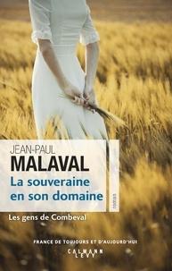 Jean-Paul Malaval - La Souveraine en son domaine (Les Gens de Combeval T2).