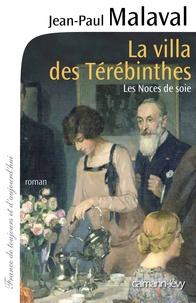 Jean-Paul Malaval - La Villa des Térébinthes - Les noces de soie T2.