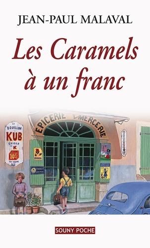 Jean-Paul Malaval - Les Caramels à un franc - Plongée dans la vie d'un village français de l'après-guerre.