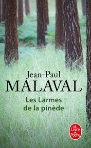 Jean-Paul Malaval - Les larmes de la pinède.