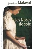 Jean-Paul Malaval - Les Noces de soie - T1.