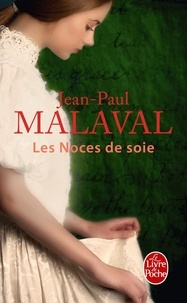 Jean-Paul Malaval - Les noces de soie.