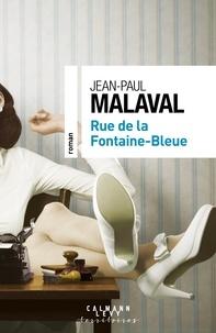 Jean-Paul Malaval - Rue de la Fontaine-Bleue.
