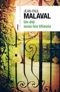 Jean-Paul Malaval - Un été sous les tilleuls.