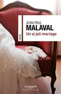 Jean-Paul Malaval - Un si joli mariage.