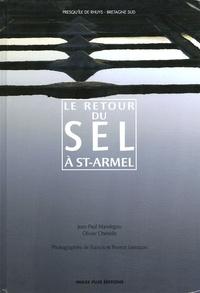 Jean-Paul Mandegou et Olivier Chenelle - Le retour du sel à Saint-Armel.