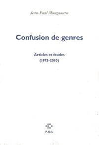 Jean-Paul Manganaro - Confusion de genres - Articles et études (1975-2010).