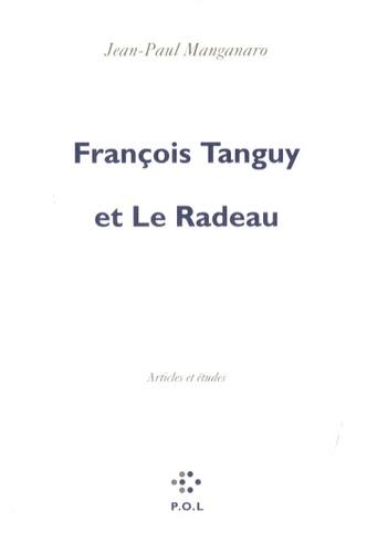 Jean-Paul Manganaro - François Tanguy et Le Radeau.