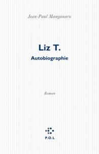 Jean-Paul Manganaro - Liz T. - Autobiographie.
