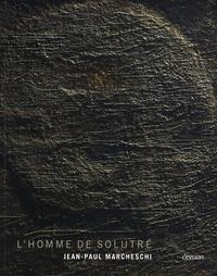 Jean-Paul Marcheschi - L'homme de Solutré.
