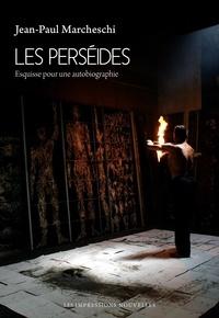 Jean-Paul Marcheschi - Les Perséides - Esquisses pour une autobiographie.