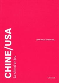 Jean-Paul Maréchal - Chine / USA - Le climat en jeu.