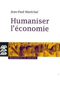 Jean-Paul Maréchal - Humaniser l'économie.