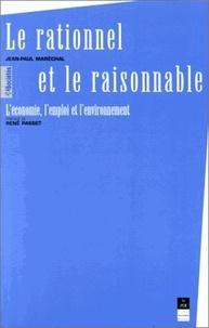 Jean-Paul Maréchal - Le rationnel et le raisonnable - L'économie, l'emploi et l'environnement.