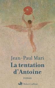Jean-Paul Mari - La tentation d'Antoine.