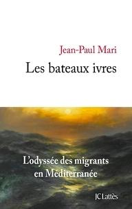 Jean-Paul Mari - Les bateaux ivres.