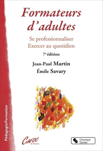 Jean-Paul Martin et Emile Savary - Formateur d'adultes - Se professionnaliser, exercer au quotidien.