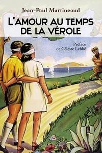 Jean-Paul Martineaud - L'amour au temps de la vérole - Histoire de la syphilis.