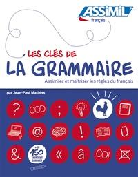 Jean-Paul Mathiss - Les clés de la grammaire.