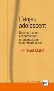 Lenjeu adolescent - Déconstruction, enchantement et appropriation dun monde à soi.pdf