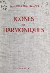 Jean-Paul Mauranges - Icônes et harmoniques.