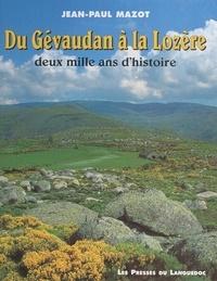 Jean-Paul Mazot et  Collectif - Du Gévaudan à la Lozère - Deux mille ans d'histoire.