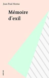 Jean-Paul Mestas - Mémoire d'exil.