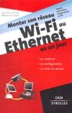 Jean-Paul Mesters et Patrick Collignon - Monter son réseau Wi-Fi ou Ethernet en un jour - Signes particuliers, indépendants et TPE.