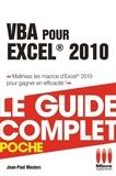 Jean-Paul Mesters - VBA pour Excel 2010 - Le guide complet - Maîtrisez les macros d'Excel 2010 pour gagner en efficacité !.