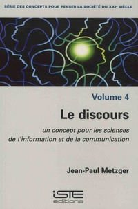 Des concepts pour penser la société du XXIe siècle - Volume 4, Le discours - Un concept pour les sciences de linformation et de la communication.pdf