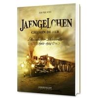 Jean-Paul Meyer - Jaengelchen - Chemin de fer Mondorf - Thionville 1903-1934.