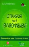 Jean-Paul Meyronneinc - LE TRANSPORT FACE A L'ENVIRONNEMENT.