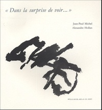 Jean-Paul Michel et Alexandre Hollan - Dans la surprise de voir....