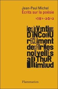 Jean-Paul Michel - Ecrits sur la poésie (1981-2012).