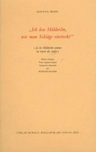 """Jean-Paul Michel - """"Ich lese Hölderlin, wie man Schläge einsteckt"""" - """"Je lis Hölderlin comme on reçoit des coups""""."""
