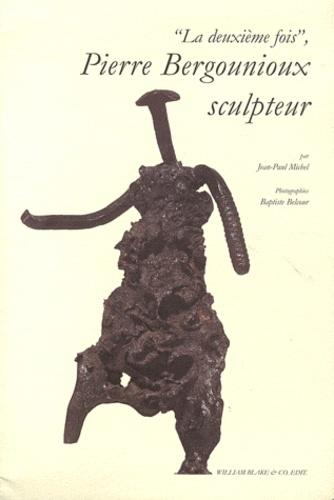 """Jean-Paul Michel - """"La deuxième fois"""", Pierre Bergounioux sculpteur."""
