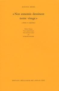 """Jean-Paul Michel - """"Nos ennemis dessinent notre visage"""" - Aveux et expiations."""