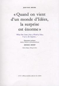 Jean-Paul Michel - Quand on vient d'un monde d'Idées, la surprise est énorme.