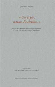 """Jean-Paul Michel - """"Un à-pic, comme l'existence"""" - """"Il y a de la technique parce qu'il y a du possible. Il y a de l'art parce qu'il y a de l'impossible""""."""