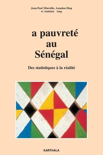 Jean-Paul Minvielle et Amadou Diop - La pauvreté au Sénégal - Des statistiques à la réalité.